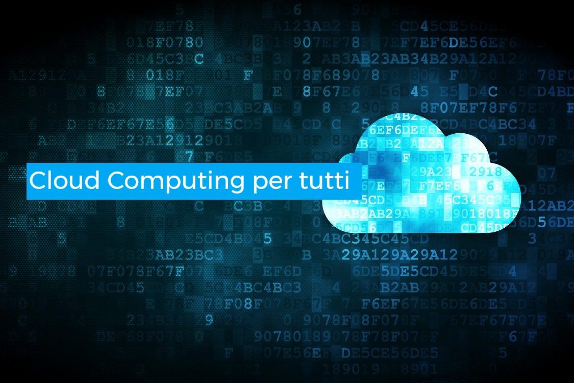 Cloud Computing per Tutti